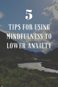 Do you get anxiety from just trying to get your daily to-do list completed? Read on for 5 tips to using mindfulness to lessen this stress