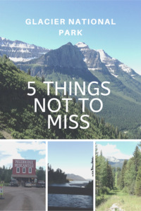 Glacier National Park is one of the most incredibly beautiful places in the country. Read on for 5 things you don't want to miss on your visit!