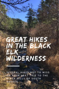 Do you enjoy hiking? Read on for several trails not to miss in the Black Elk Wilderness the next time you visit the Black Hills of South Dakota.