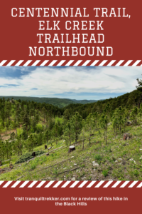 Are you looking for a nice hike in the Black Hills? Check out this route, heading north on the Centennial Trail, from the Elk Creek trailhead.