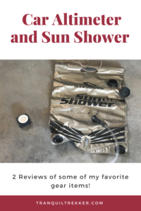 I review one of my favorite gear items, a car altimeter, as well as a a sun shower (something no camping trip should be without!)