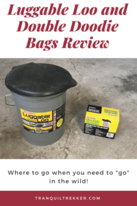 In this post I review two items no backcountry camper should go without, the Luggable Loo and Double Doodie bags.