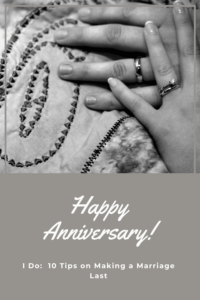 Want to make your marriage last? The Trekkers celebrated our wedding anniversary this week. Read on for 10 tips on how to make yours go the distance.