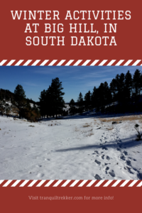 Are you looking for a great place to cross-country ski or snowshoe near Spearfish, South Dakota? Check out the Big Hill recreation area!